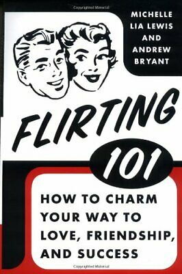 Flirting 101 by LEWIS, MICHELLE LIA Book The Cheap Fast Free Post