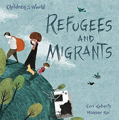 Refugees and Migrants (Children in Our World) by Roberts, Ceri Book The Cheap