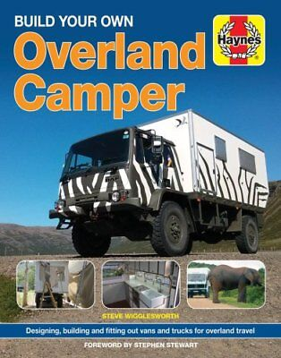 Build Your Own Overland Camper Manual by Steven Wigglesworth 9781785210761