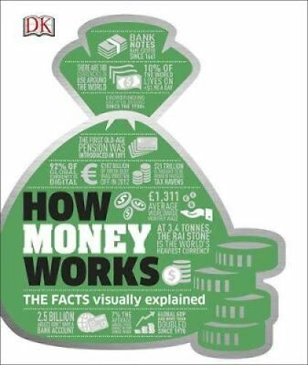 How Money Works The Facts Visually Explained by DK 9780241225998