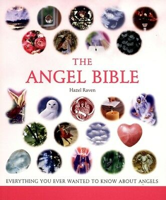 The angel bible: everything you ever wanted to know about angels by Hazel Raven