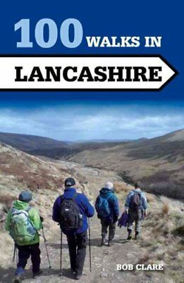 100 Walks in Lancashire by Bob Clare 9781847978998 (Paperback, 2015)
