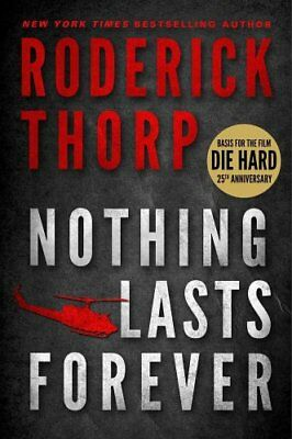 Nothing Lasts Forever (Basis for the Film Die Hard) by Roderick Thorp...