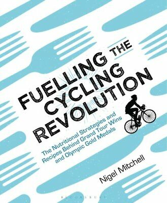 Fuelling the Cycling Revolution: The Nutritional Strategies and Recipes...