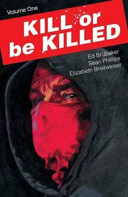 Kill or Be Killed Volume 1 by Ed Brubaker 9781534300286 (Paperback, 2017)