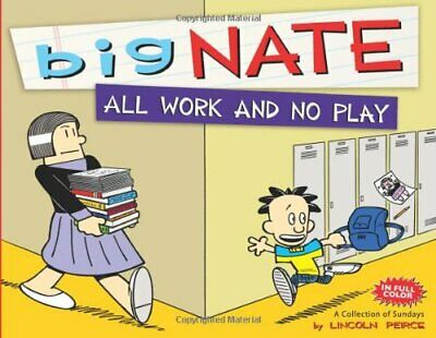 Big Nate All Work and No Play: A Collection of Sundays by Peirce, Lincoln Book