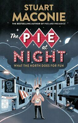 The Pie At Night: In Search of the North at Play by Maconie, Stuart Book The