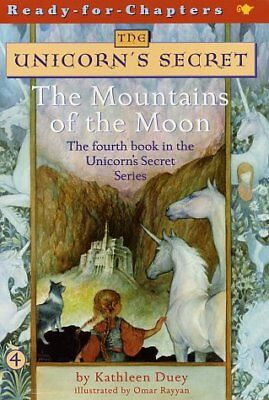 The Mountains Of The Moon (The Unicorn's Secret, Bk. 4)