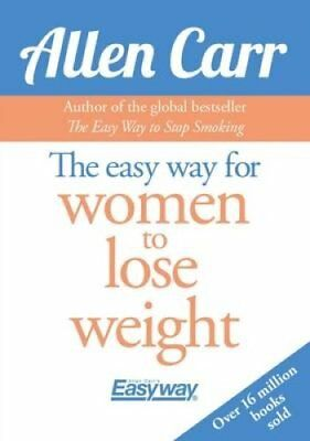 Easyway for Women to Lose Weight by Allen Carr 9781785993039 (Paperback, 2016)