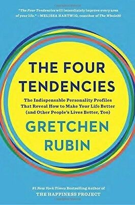The Four Tendencies The Indispensable Personality Profiles That Reveal How to Ma