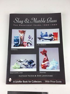 Slag and Marble Glass 1959-1985 by Taves and Jennings