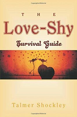 The Love-Shy Survival Guide by Talmer Shockley Paperback Book The Cheap Fast