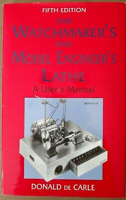 The Watchmaker's and Model Engineer's Lathe by Donald De Carle (fifth edition)