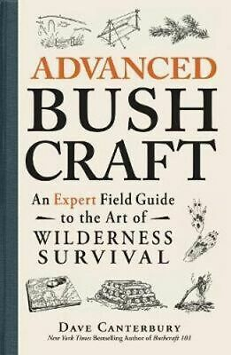 NEW Advanced Bushcraft By Dave Canterbury Paperback Free Shipping