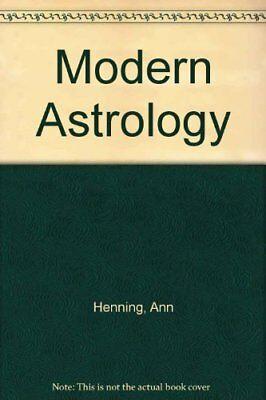 Modern Astrology by Henning, Ann Hardback Book The Cheap Fast Free Post