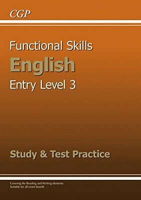 Functional Skills English Entry Level 3 - Study & Test Practice by CGP Books The