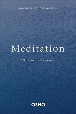 Meditation A First and Last Freedom by Osho 9780312336639 (Paperback, 2004)