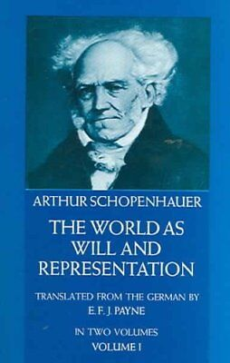 The World as Will and Representation, Vol. 1 9780486217611 (Paperback, 1966)