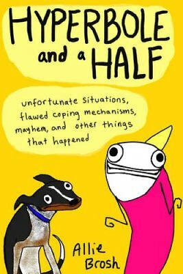 Hyperbole and a Half Unfortunate Situations, Flawed Coping Mech... 9780224095372
