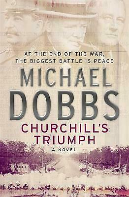 Churchill's Triumph by Michael Dobbs (Paperback)