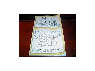 Hope for the Separated: Wounded Marriages Can be H... by Chapman, Gary Paperback