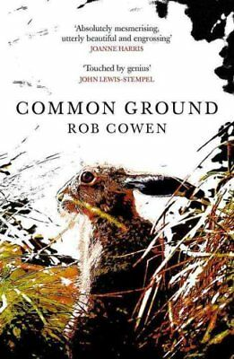 Common Ground by Rob Cowen 9780099592037 (Paperback, 2016)