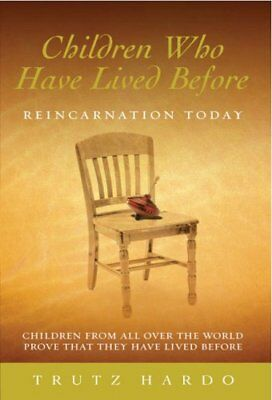 Children Who Have Lived Before Reincarnation today by Trutz Hardo 9781844132980