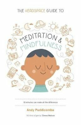 The Headspace Guide to... Mindfulness & Meditation 9781444722208