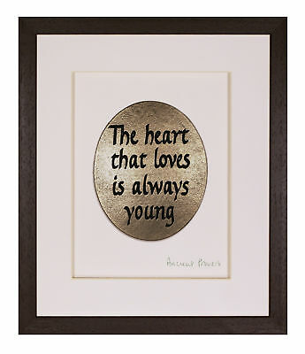 Love Quote Plaque The Heart That Loves is Always Young Irish Made