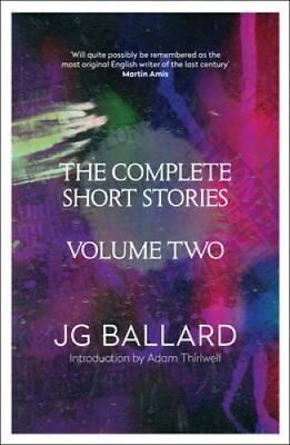 The Complete Short Stories Volume 2 by J. G. Ballard 9780007245765