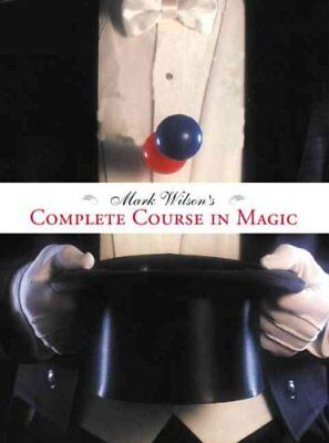 Mark Wilson's Complete Course in Magic by Mark Wilson 9780762414550