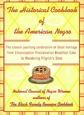 The Historical Cookbook of the American Negro: The Classic Year-Round Celebrati
