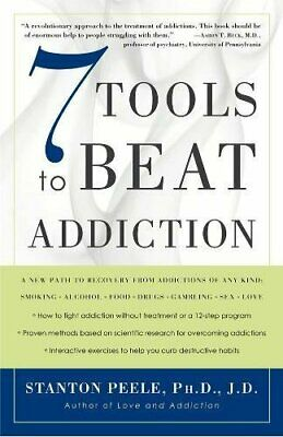 7 Tools To Beat Addiction by Peele, Stanton Paperback Book The Cheap Fast Free