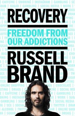 Recovery: freedom from our addictions by Russell Brand (Hardback)