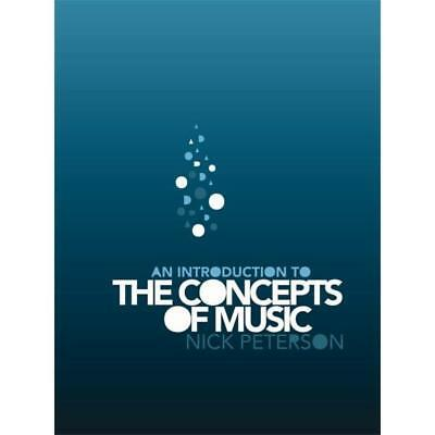 NEW An Introduction to the Concepts of Music By Nick Peterson Free Shipping