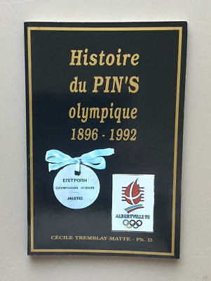 HISTOIRE DU PINS OLYMPIQUE 1896-1992 by CECILE TREMBLAY-MATTE OLYMPIC PINS