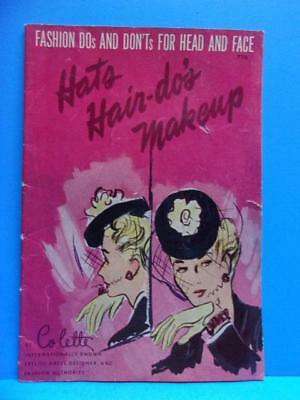 Fashion Dos & Don'ts Hats Hair do's Makeup Colette Fashion Designer Vintage 1943