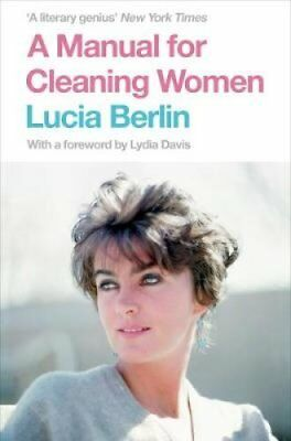 A Manual for Cleaning Women Selected Stories by Lucia Berlin 9781447294894