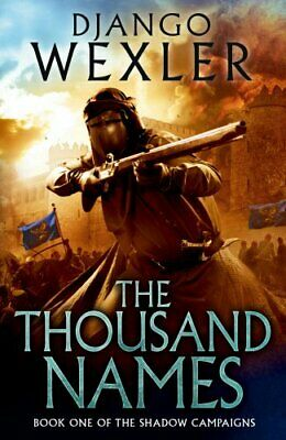 The Thousand Names: The Shadow Campaign (The Shadow Campaig... by Wexler, Django