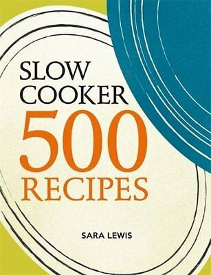Slow Cooker: 500 Recipes by Lewis, Sara Book The Cheap Fast Free Post