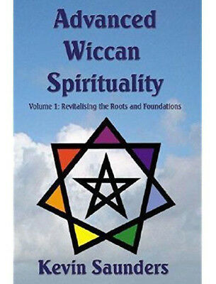 Advanced Wiccan Spirituality Vol.1  Kevin Saunders **NEW Paperback** Green Magic