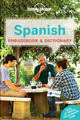 Lonely Planet Spanish Phrasebook & Dictionary by Lonely Planet 9781786574510