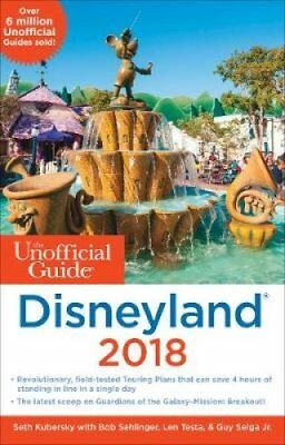 The Unofficial Guide to Disneyland 2018 by Guy Selga (Paperback, 2017)