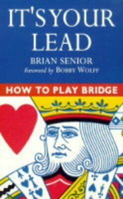 HOW TO PLAY BRIDGE IT'S YOUR LEAD by Senior, Brian Paperback Book The Cheap Fast