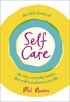 The Little Book of Self-Care by Noakes, Mel Book The Cheap Fast Free Post