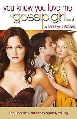 Gossip Girl You Know You Love Me by Cecily Von Ziegesar (Paperback)