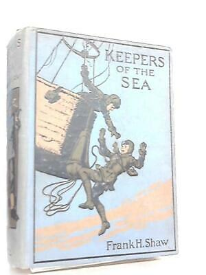 Keepers of the Sea. With Four Colour Plate (Frank Hubert Shaw - 1919) (ID:66021)
