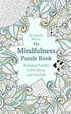 The Mindfulness Puzzle Book: Relaxing Puzzles to De-stress and Unwind (Puzzle Bo