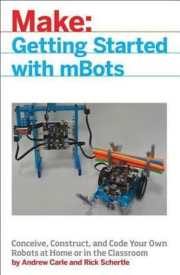 Make: MBot for Makers - Rick Schertle / Andrew Carle - 9781680452969 PORTOFREI