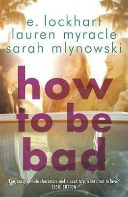 NEW How to be Bad By Emily Lockhart Paperback Free Shipping